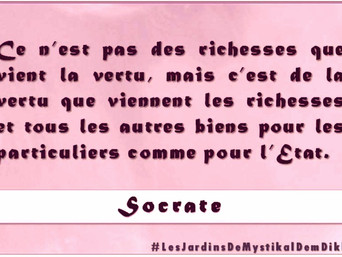 Socrate: Ce n'est pas des richesses que vient la vertu..