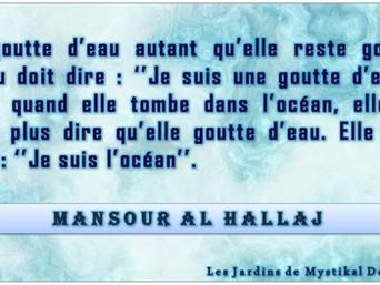 Mansour al Hallaj : Métaphore - La goutte d'eau autant qu'elle reste goutte d'eau..