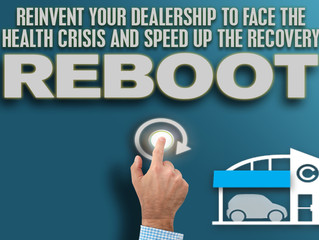 Reboot and Reinvent your Dealership's To Face the Health Crisis and Speed Up The Recovery