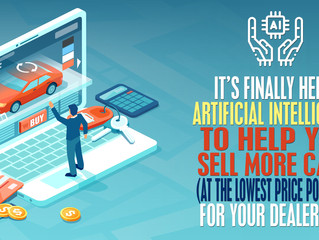 It's finally here: Artificial Intelligence to help you sell more cars (at the lowest price possible)