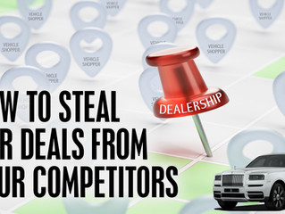 How to Steal Car Deals From Your Competitors Without Them Knowing