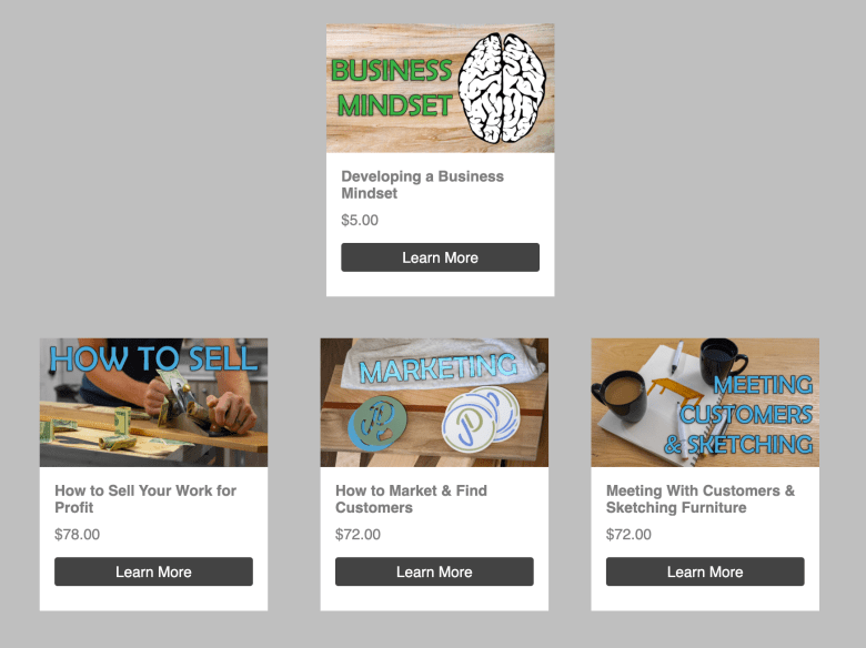 These are all of the business courses we have created for makers who want to start their own business and make a profit.