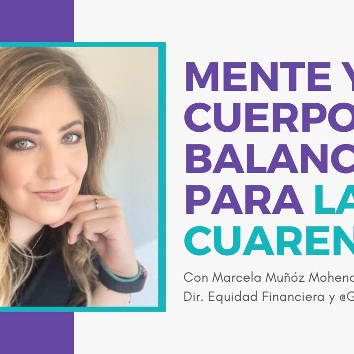 Mente y cuerpo en balance para la cuarentena   Con Marcela Muñoz (Gossip Economist)