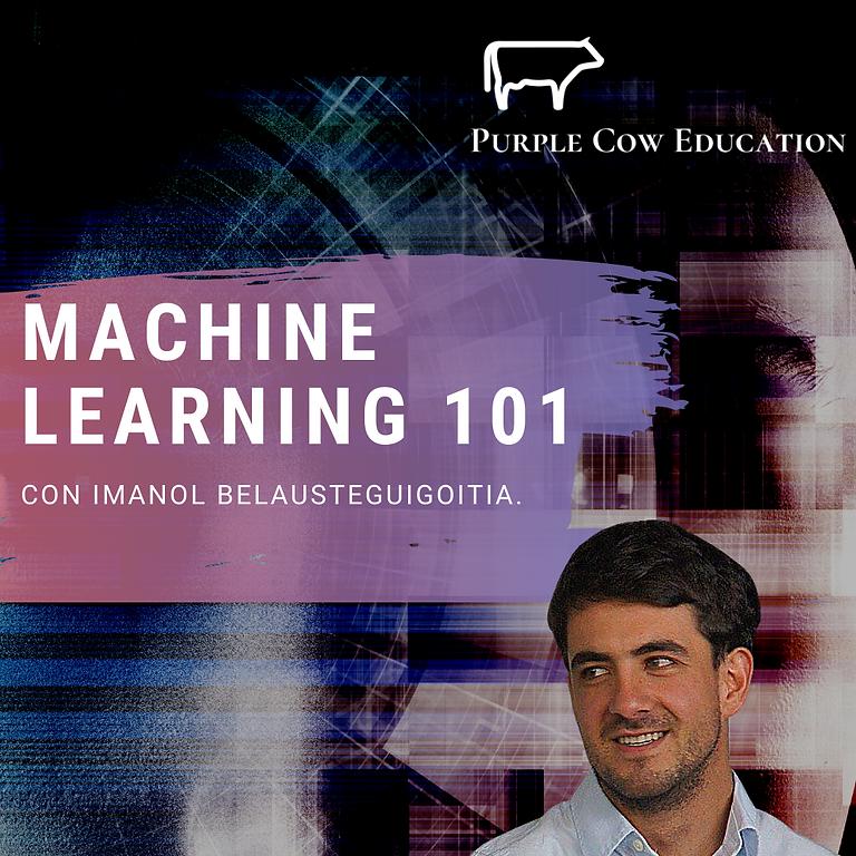Machine Learning 101   Con Imanol Belausteguigoitia