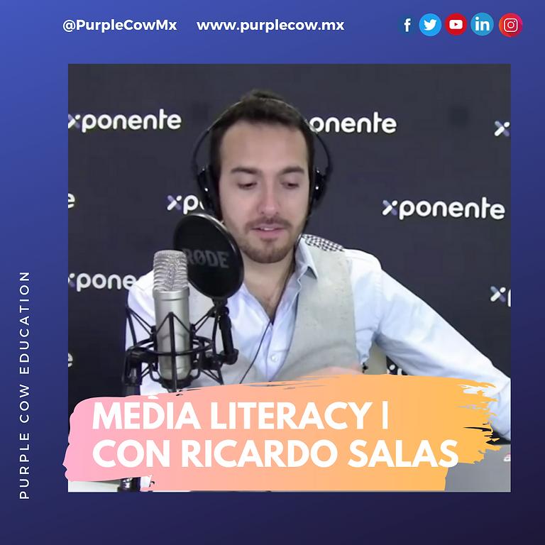 Media Literacy   Con Ricardo M. Salas