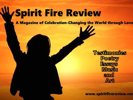 Spirit Fire Review|Seeking Poetry, Essays, Artwork, Music and Testimonies