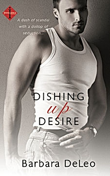 Dishing up Desire by Barbara DeLeo