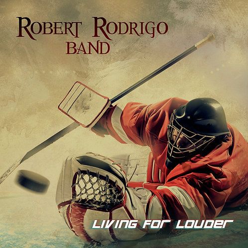 Robert Rodrigo Band Living For Louder