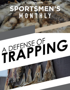 Why All Sportsmen Need to Defend Trapping - courtesy of the Sportman's Alliance