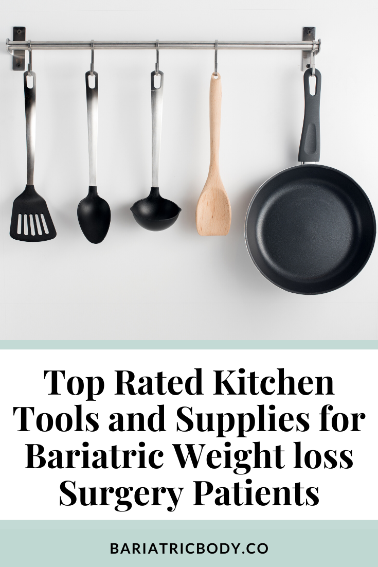 Top Rated Kitchen Tools and Supplies for Bariatric Weight loss Surgery Patients