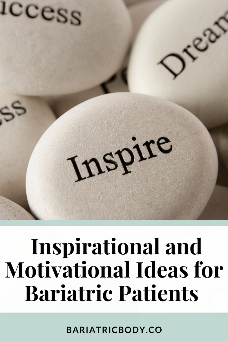 Inspirational and Motivational Ideas for Bariatric Patients