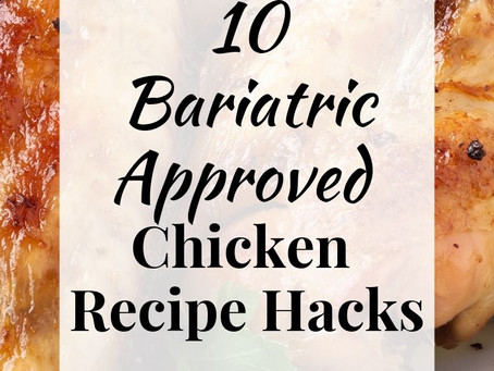 10 Bariatric Approved Chicken Recipe Hacks