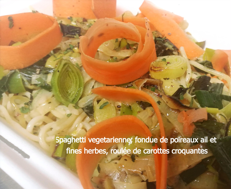 Spaghetti vegetarienne, fondue de poireaux ail et fines herbes, roulée de carottes croquantes