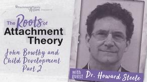 Howard Steele: John Bowlby and Child Development - Part 2