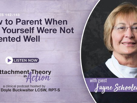 Jayne Schooler: How To Parent When You Yourself Were Not Parented Well