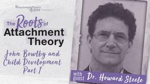 Howard Steele: John Bowlby and Child Development - Part 1