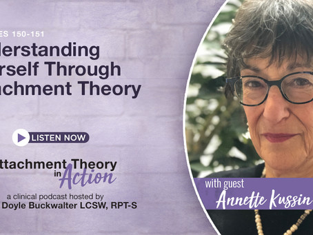 Annette Kussin: Understanding Yourself Through Attachment Theory