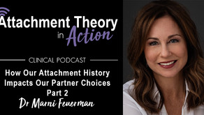 Dr. Marni Feuerman: How Our Attachment History Impacts Our Partner Choices - Part 2