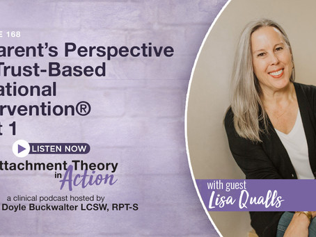Lisa Qualls: A Parent's Perspective On Trust-Based Relational Intervention® - Part 1