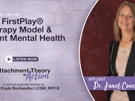 Dr. Janet Courtney: The FirstPlay® Therapy Model & Infant Mental Health