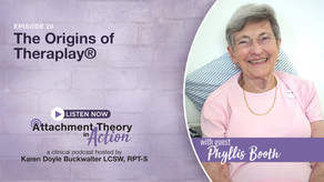 Phyllis Booth: The Origins of Theraplay®