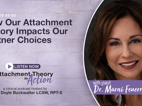 Dr. Marni Feuerman: How Our Attachment History Impacts Our Partner Choices