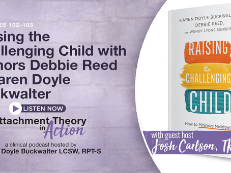 Debbie Reed & Karen Buckwalter: Raising The Challenging Child