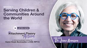 Dr. Jane Aronson: Serving Children & Communities Around the World