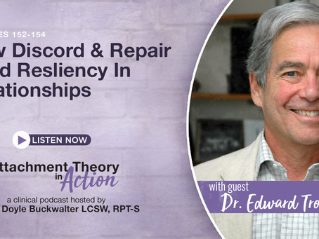 Dr. Edward Tronick: How Discord and Repair Build Resiliency in Relationships