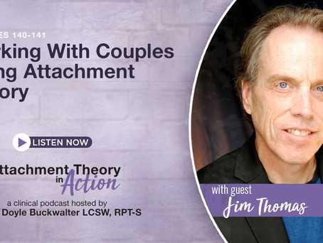 Jim Thomas: Working With Couples Using Attachment Theory