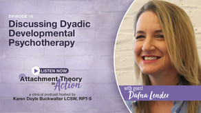 Dafna Lender: Discussions on Dyadic Developmental Psychotherapy (DDP)