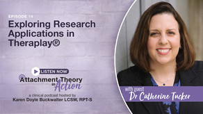 Dr. Catherine Tucker: Research and Theraplay