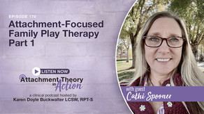 Cathi Spooner: Attachment-Focused Family Play Therapy - Part 1