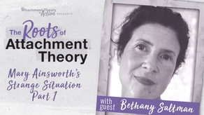 Bethany Saltman: Mary Ainsworth's Strange Situation - Part 2