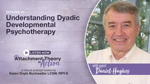 Daniel Hughes: Understanding Dyadic Developmental Psychotherapy