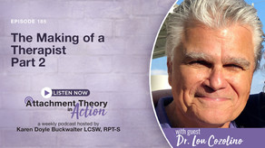 Dr. Lou Cozolino: The Making of a Therapist - Part 2