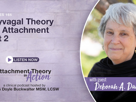 Deborah A. Dana: Polyvagal Theory and Attachment - Part 2