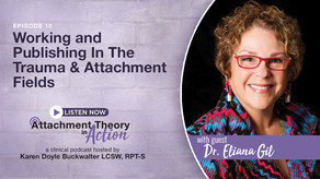 Dr Eliana Gil: Working In the Trauma & Attachment Field