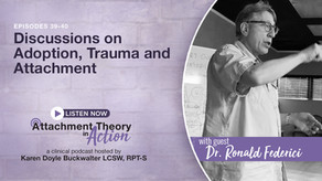 Dr. Ronald Federici: Connections Between Adoption, Trauma, and Attachment