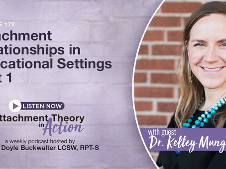 Dr. Kelley Munger: Attachment Relationships in Educational Settings - Part 1