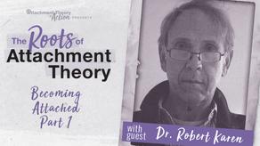 Dr. Robert Karen: Becoming Attached - Part 1