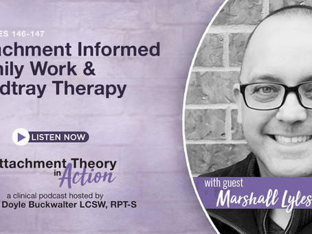 Marshall Lyles - Attachment Informed Family Work & Sandtray Therapy
