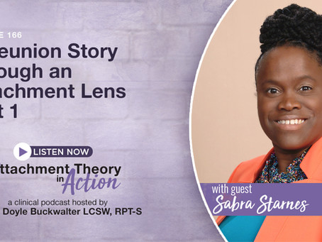 Sabra Starnes: A Reunion Story Through An Attachment Lens - Part 1