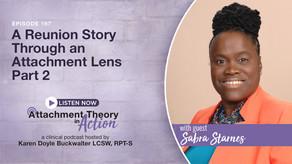 Sabra Starnes: A Reunion Story Through An Attachment Lens - Part 2