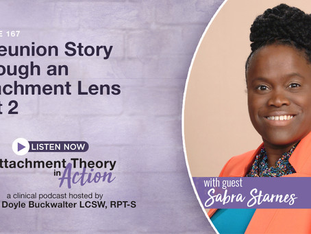 Sabra Starnes: A Reunion Story Through An Attachment Lens - Part 2