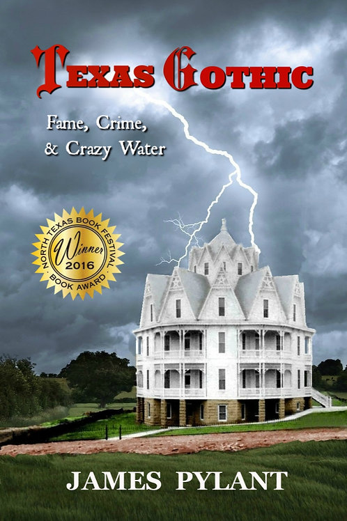 Texas Gothic: Fame, Crimes & Crazy Water