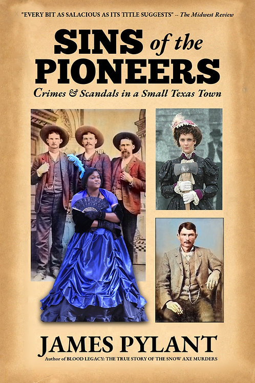 Sins of the Pioneers: Crimes & Scandals in a Small Texas Town