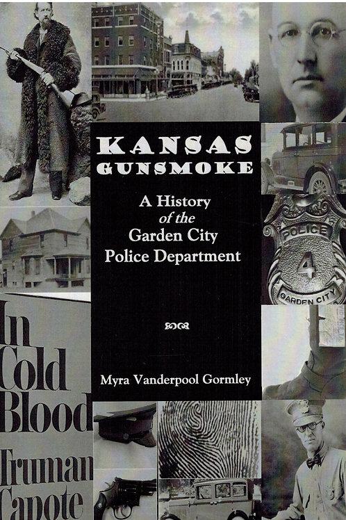 Kansas Gunsmoke: A History of the Garden City Police Department