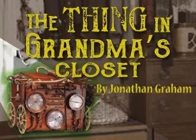 The Thing in Grandma's Closet by Jonathan Graham