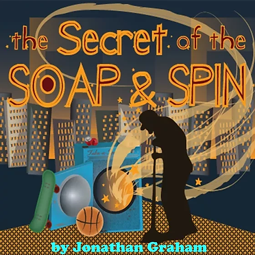 The Secret of the Soap & Spin by Jonathan Graham